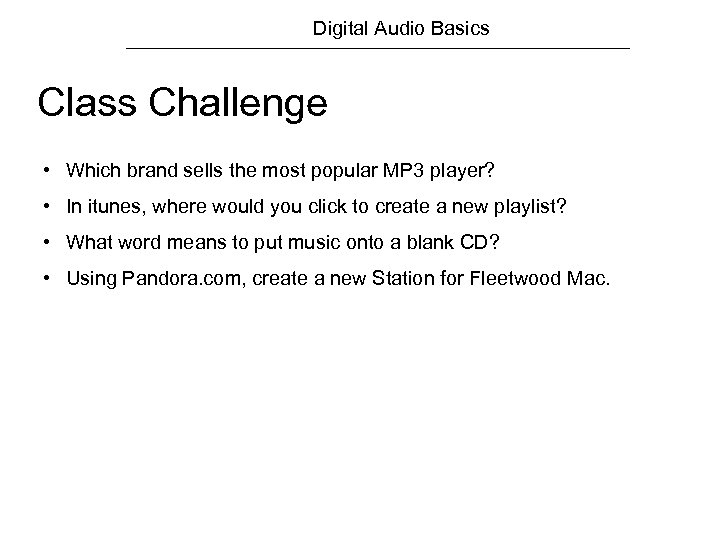 Digital Audio Basics Class Challenge • Which brand sells the most popular MP 3