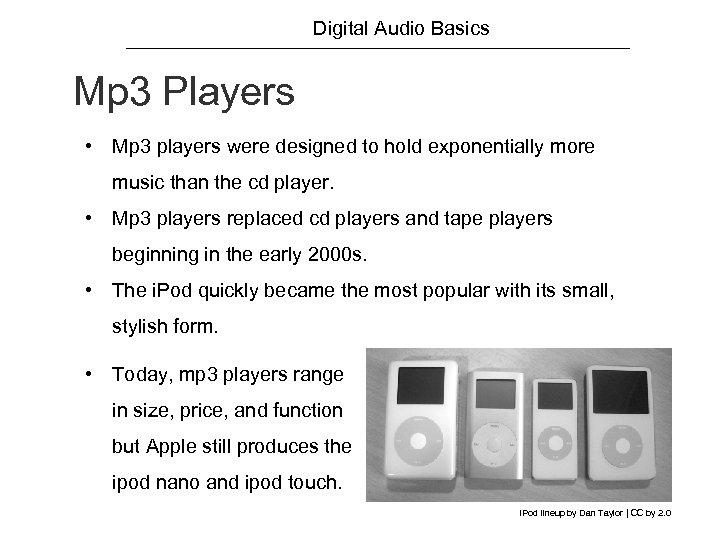 Digital Audio Basics Mp 3 Players • Mp 3 players were designed to hold