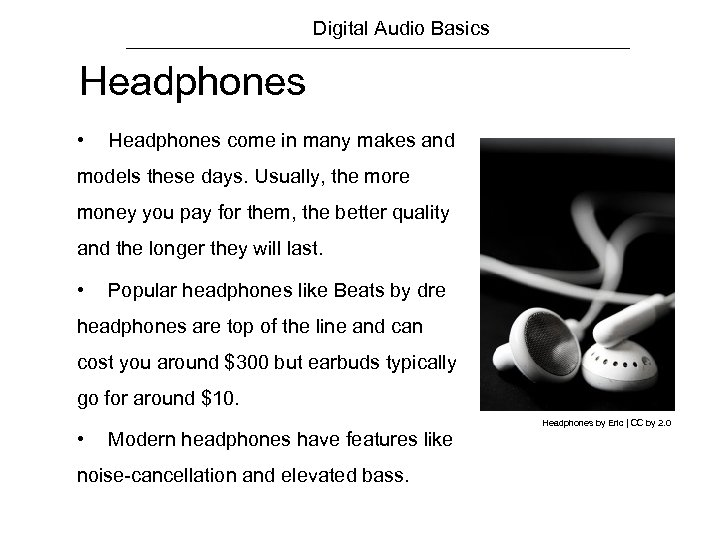Digital Audio Basics Headphones • Headphones come in many makes and models these days.