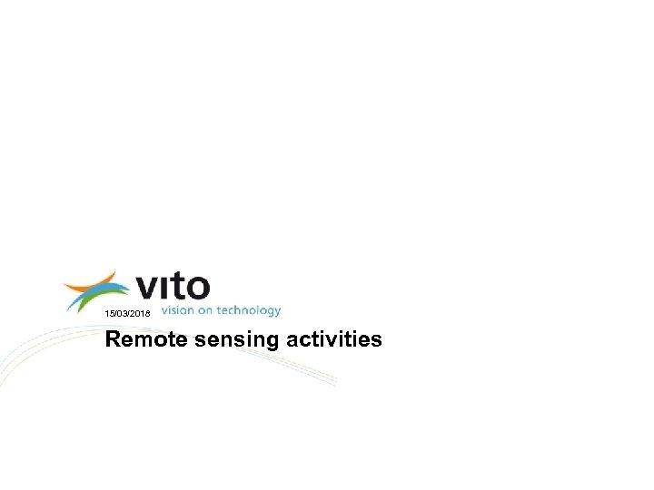 15/03/2018 Remote sensing activities