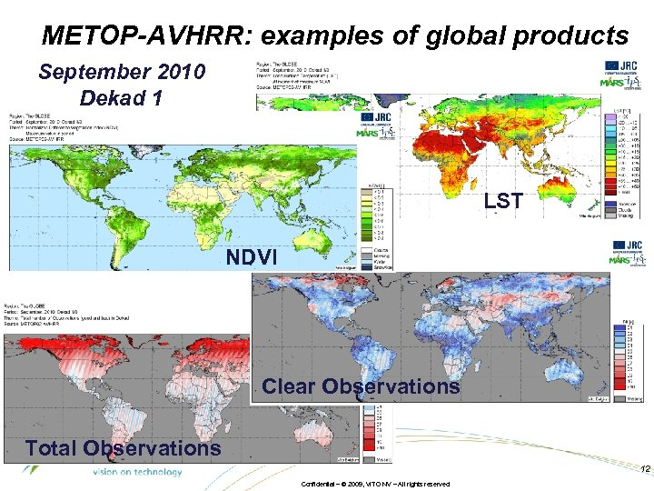METOP-AVHRR: examples of global products September 2010 Dekad 1 LST NDVI Clear Observations Total