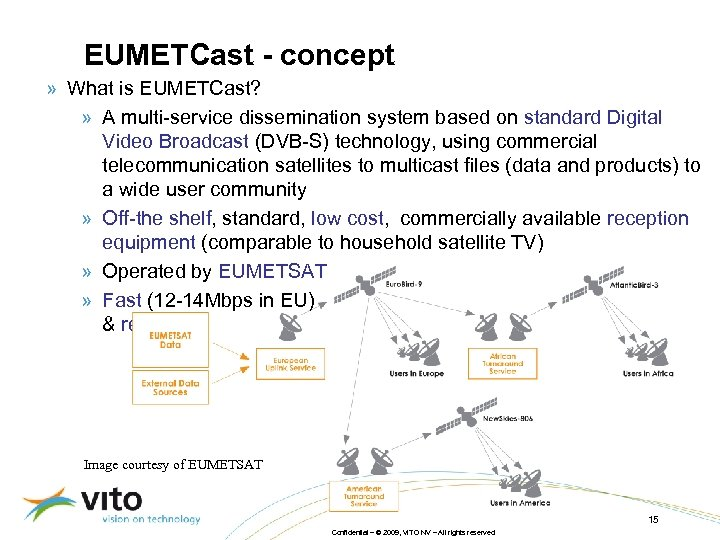 EUMETCast - concept » What is EUMETCast? » A multi-service dissemination system based on