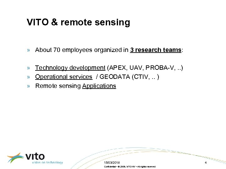 VITO & remote sensing » About 70 employees organized in 3 research teams: »