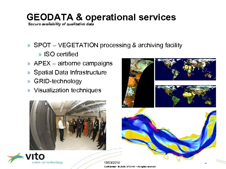GEODATA & operational services Secure availability of qualitative data » SPOT – VEGETATION processing