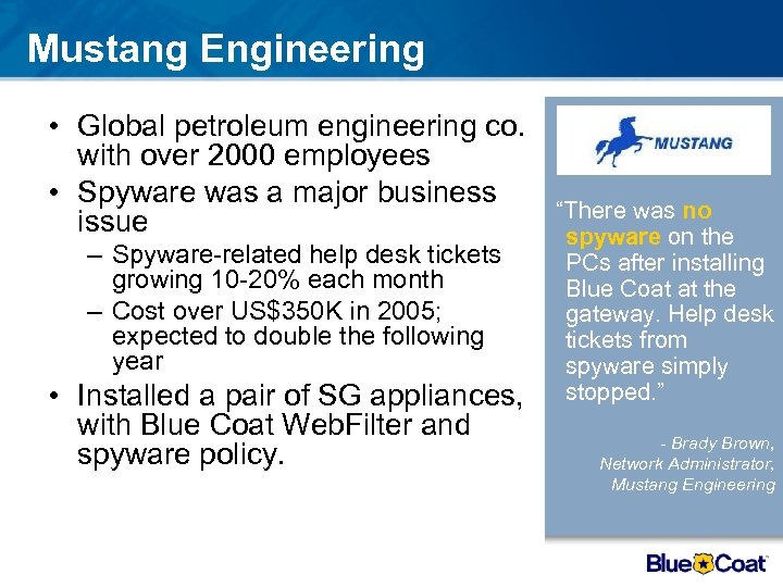 Mustang Engineering • Global petroleum engineering co. with over 2000 employees • Spyware was