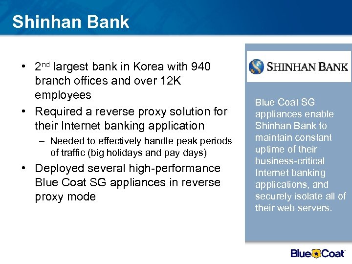 Shinhan Bank • 2 nd largest bank in Korea with 940 branch offices and