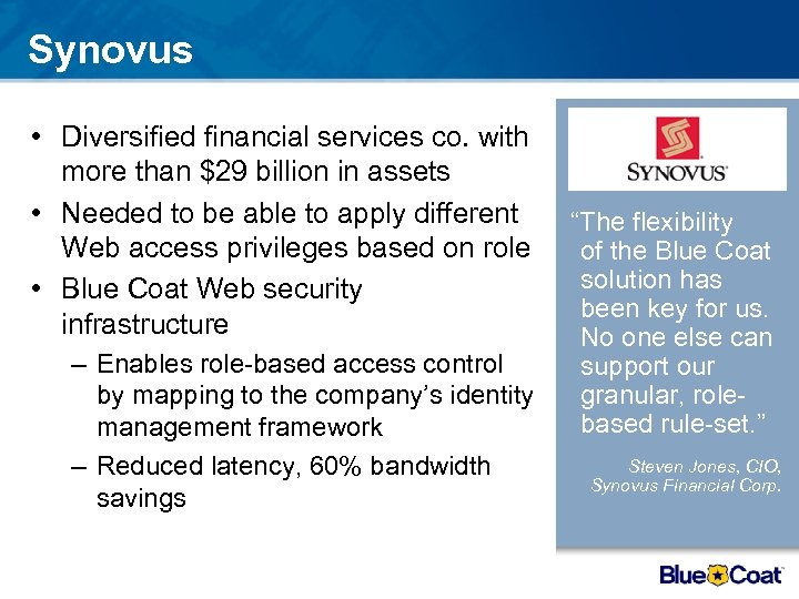 Synovus • Diversified financial services co. with more than $29 billion in assets •