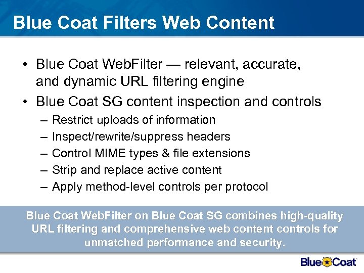 Blue Coat Filters Web Content • Blue Coat Web. Filter — relevant, accurate, and