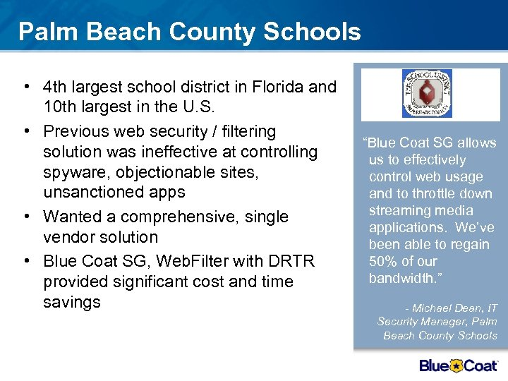 Palm Beach County Schools • 4 th largest school district in Florida and 10