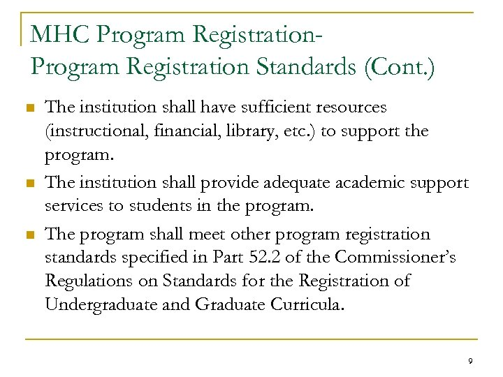 MHC Program Registration Standards (Cont. ) n n n The institution shall have sufficient