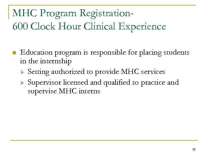 MHC Program Registration 600 Clock Hour Clinical Experience n Education program is responsible for