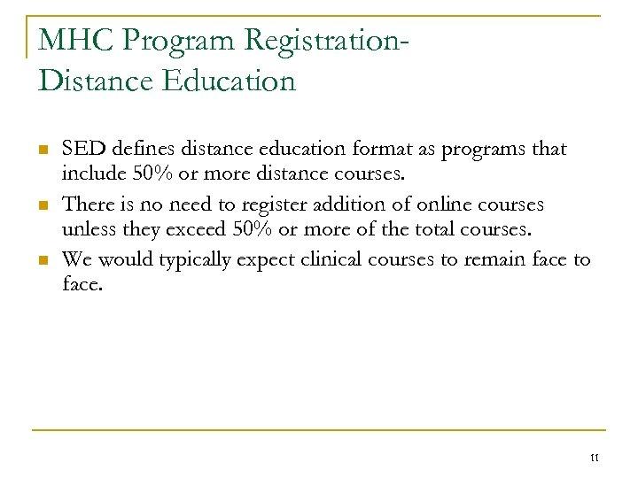 MHC Program Registration. Distance Education n SED defines distance education format as programs that