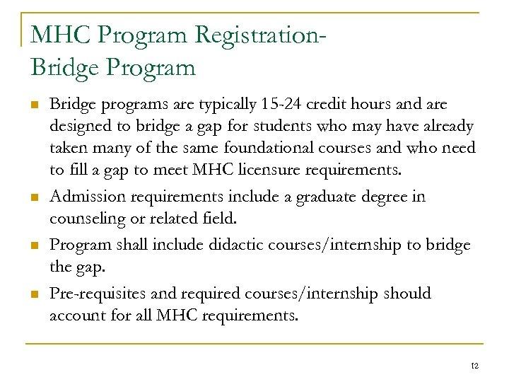 MHC Program Registration. Bridge Program n n Bridge programs are typically 15 -24 credit