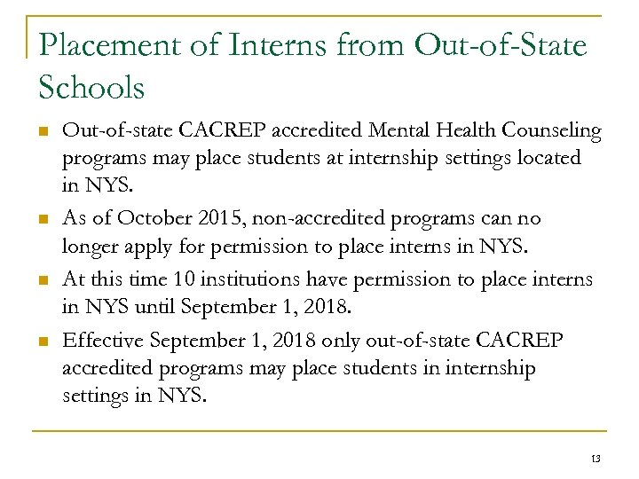 Placement of Interns from Out-of-State Schools n n Out-of-state CACREP accredited Mental Health Counseling