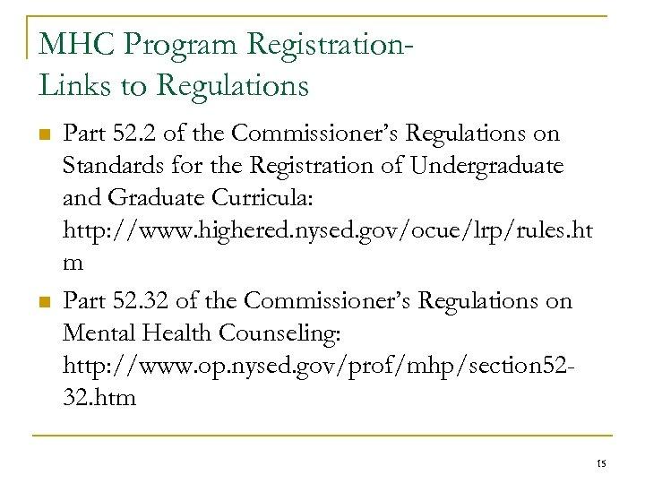 MHC Program Registration. Links to Regulations n n Part 52. 2 of the Commissioner's