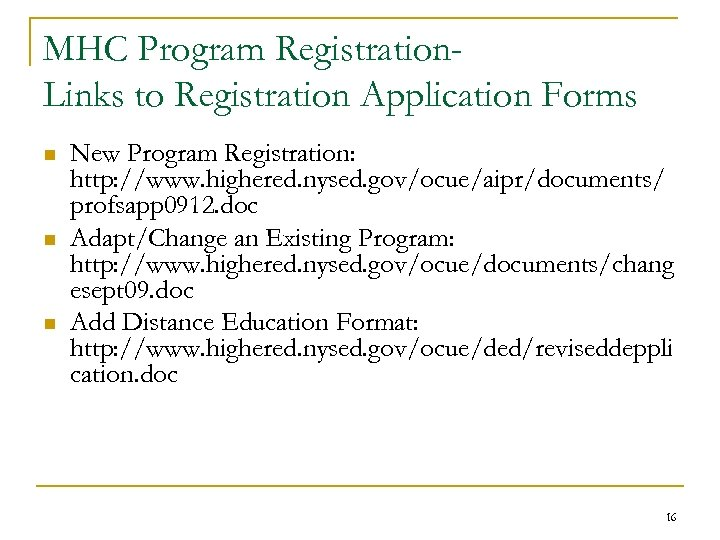 MHC Program Registration. Links to Registration Application Forms n n n New Program Registration: