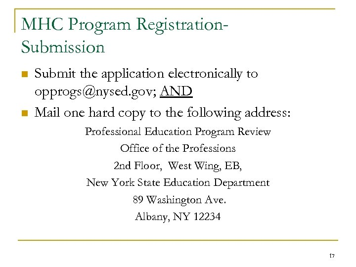 MHC Program Registration. Submission n n Submit the application electronically to opprogs@nysed. gov; AND