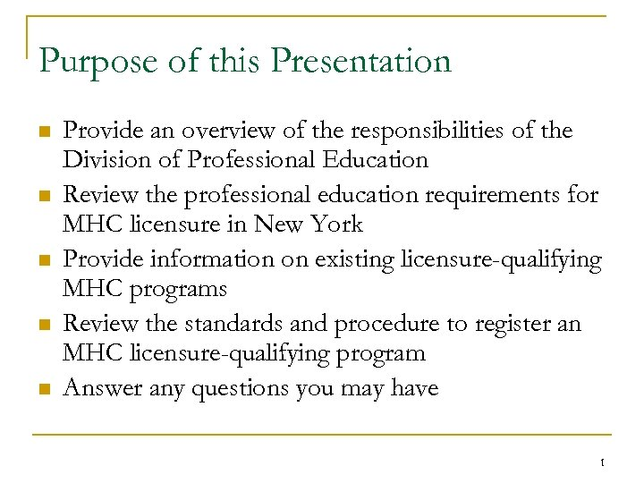 Purpose of this Presentation n n Provide an overview of the responsibilities of the