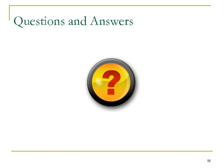 Questions and Answers 19
