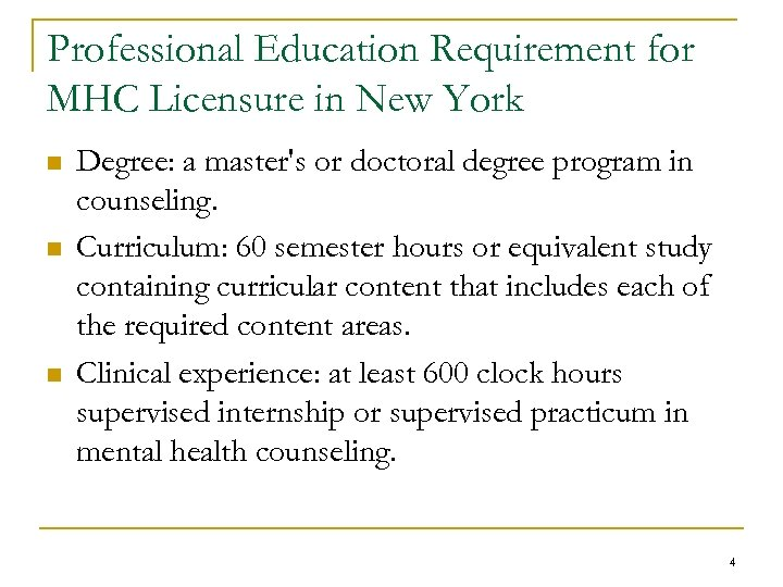 Professional Education Requirement for MHC Licensure in New York n n n Degree: a