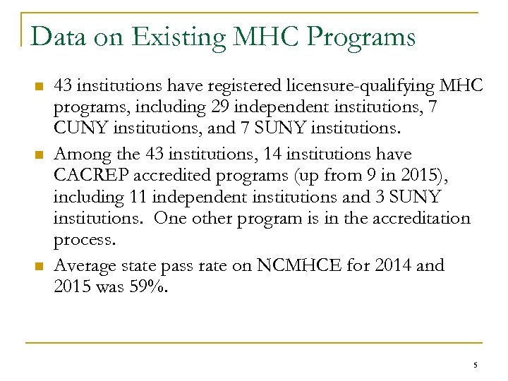 Data on Existing MHC Programs n n n 43 institutions have registered licensure-qualifying MHC