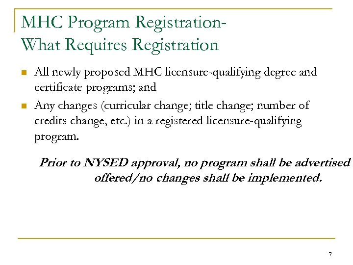 MHC Program Registration. What Requires Registration n n All newly proposed MHC licensure-qualifying degree