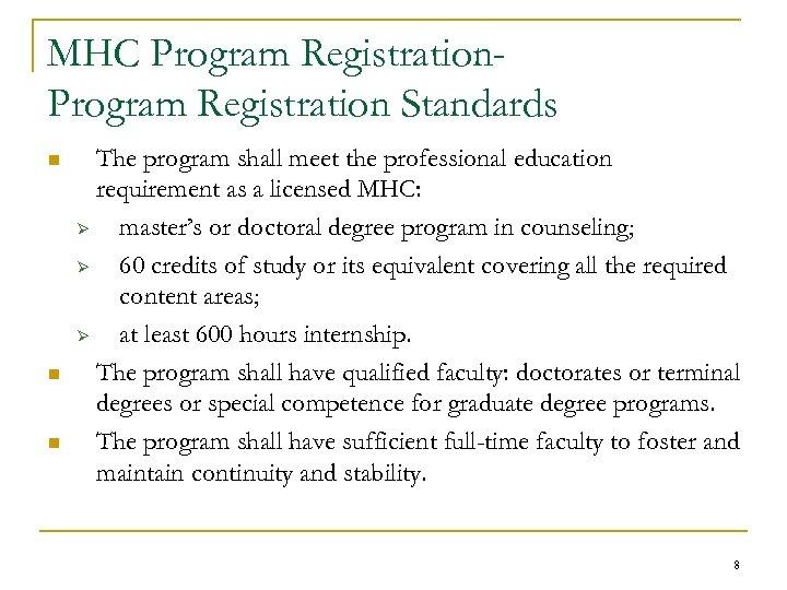MHC Program Registration Standards n n n The program shall meet the professional education