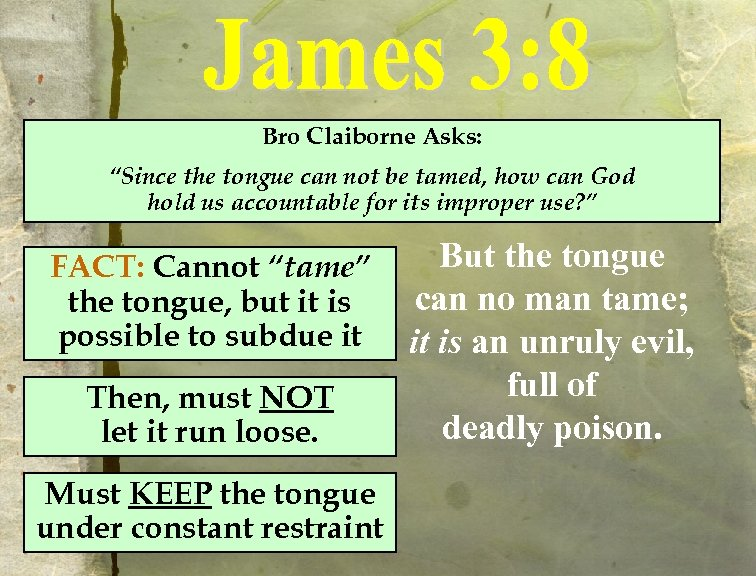 """Bro Claiborne Asks: """"Since the tongue can not be tamed, how can God hold"""