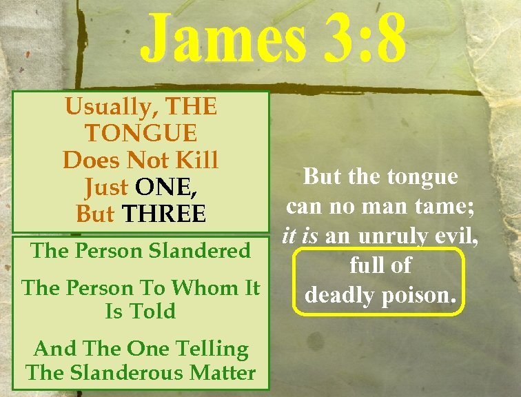 Usually, THE TONGUE Does Not Kill Just ONE, But THREE But the tongue can