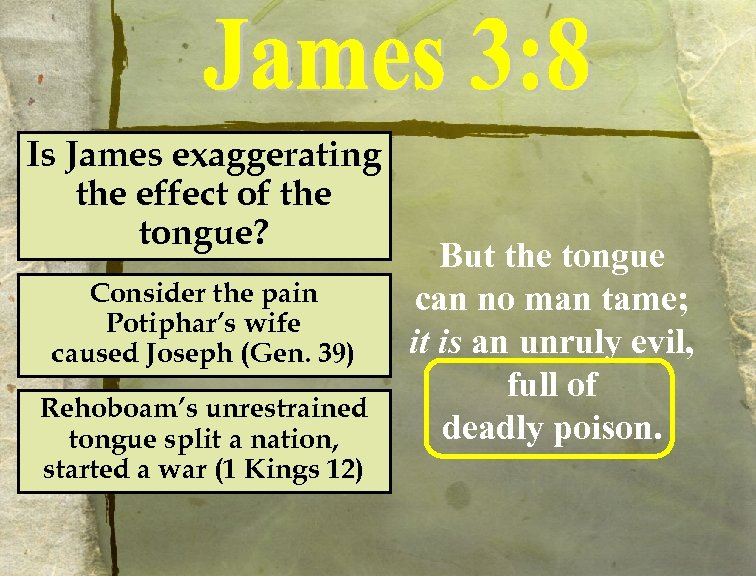 Is James exaggerating the effect of the tongue? Consider the pain Potiphar's wife caused