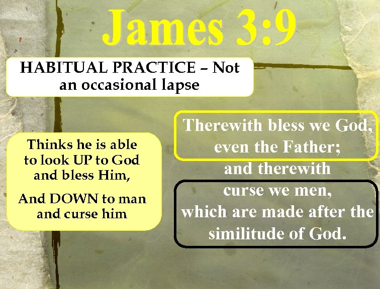 HABITUAL PRACTICE – Not an occasional lapse Thinks he is able to look UP