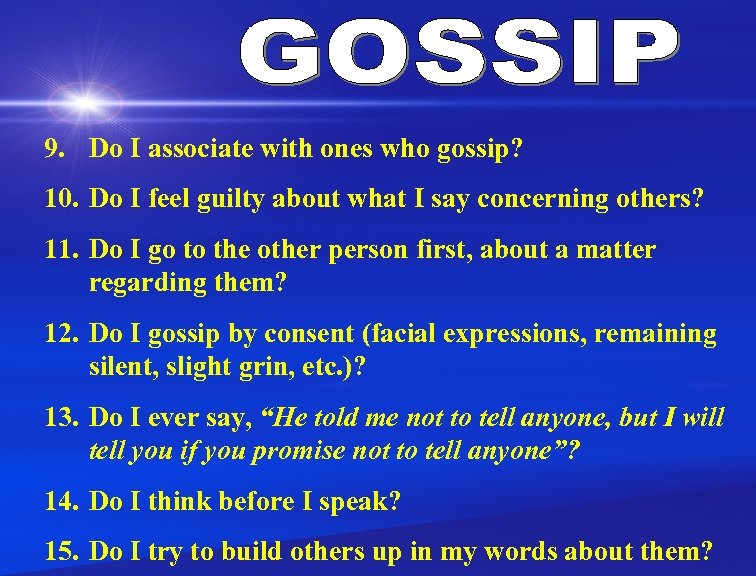 9. Do I associate with ones who gossip? 10. Do I feel guilty about