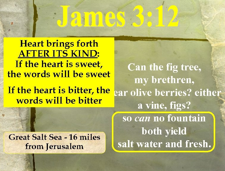 Heart brings forth AFTER ITS KIND: If the heart is sweet, the words will