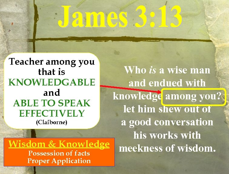 Teacher among you that is KNOWLEDGABLE and ABLE TO SPEAK EFFECTIVELY Who is a