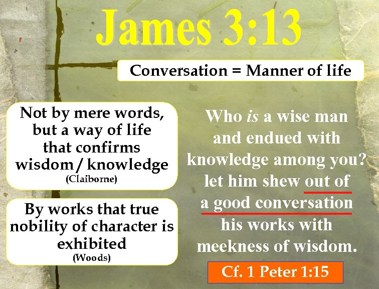 Conversation = Manner of life Not by mere words, but a way of life