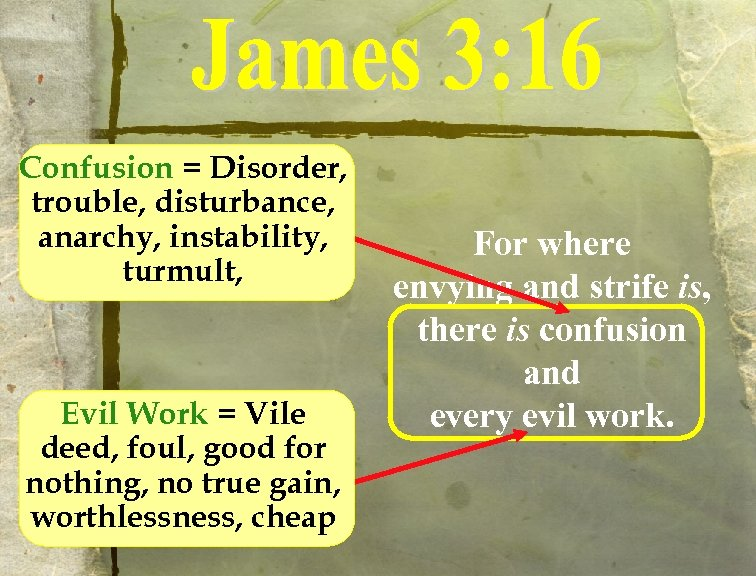 Confusion = Disorder, trouble, disturbance, anarchy, instability, turmult, Evil Work = Vile deed, foul,