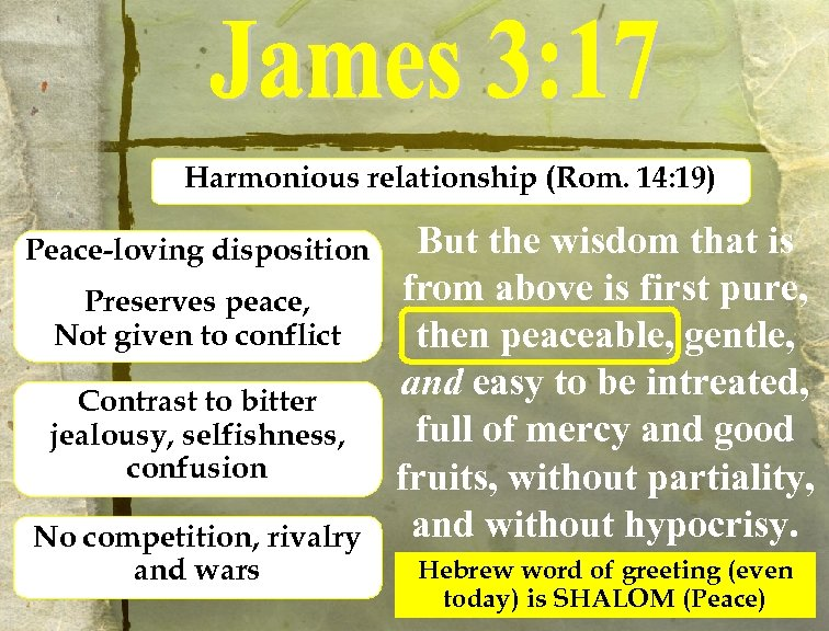 Harmonious relationship (Rom. 14: 19) Peace-loving disposition Preserves peace, Not given to conflict Contrast