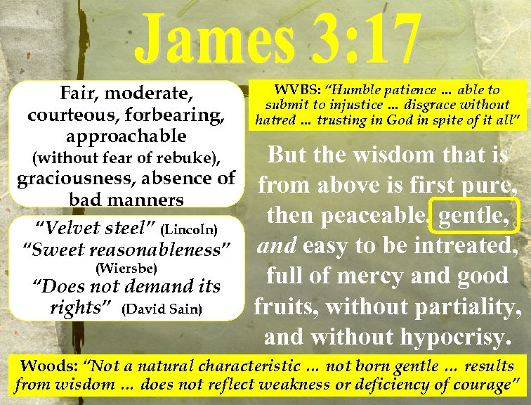 Fair, moderate, courteous, forbearing, approachable (without fear of rebuke), graciousness, absence of bad manners