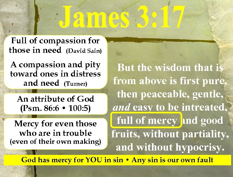 Full of compassion for those in need (David Sain) A compassion and pity toward