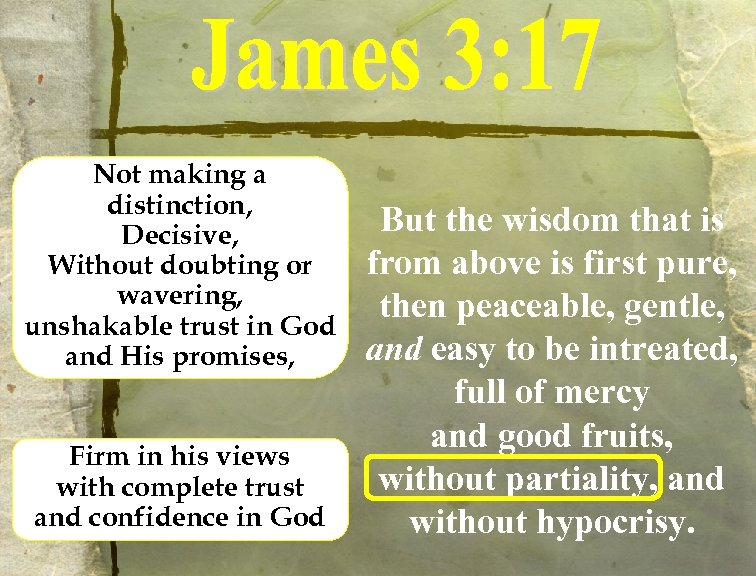 Not making a distinction, Decisive, Without doubting or wavering, unshakable trust in God and