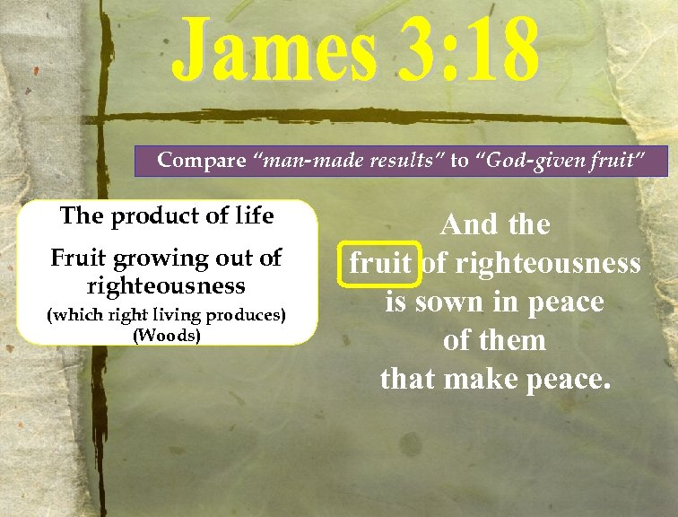"""Compare """"man-made results"""" to """"God-given fruit"""" The product of life Fruit growing out of"""