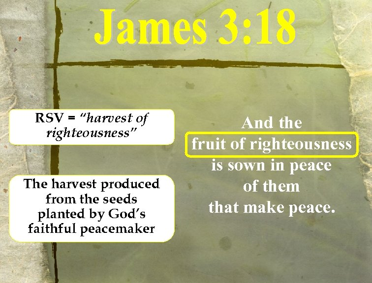 """RSV = """"harvest of righteousness"""" The harvest produced from the seeds planted by God's"""