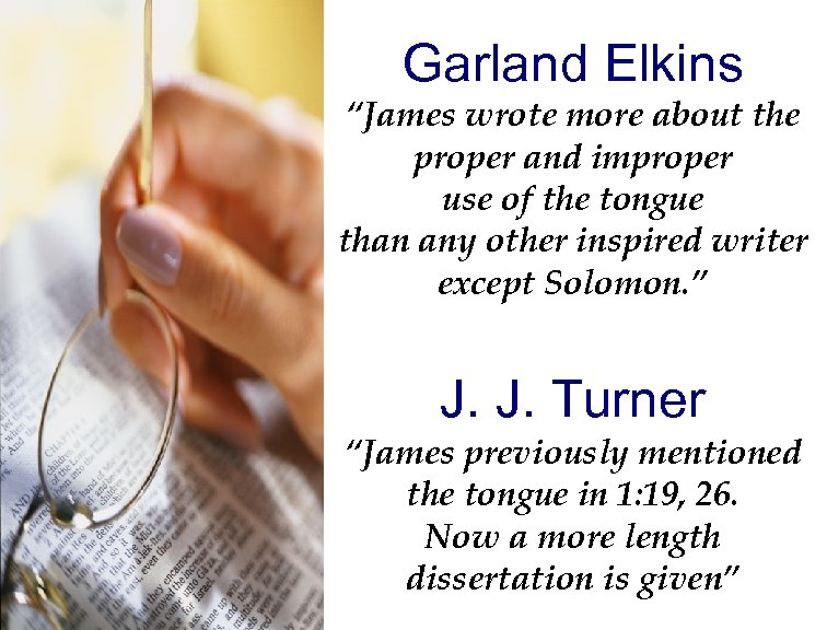 """Garland Elkins """"James wrote more about the proper and improper use of the tongue"""
