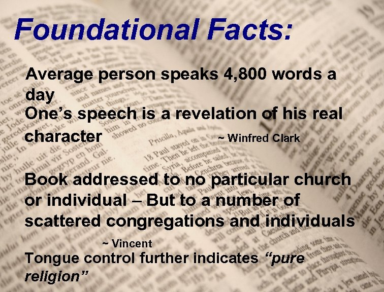 Foundational Facts: Average person speaks 4, 800 words a day One's speech is a