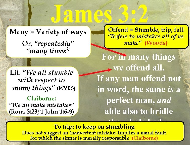 """Many = Variety of ways Or, """"repeatedly"""" """"many times"""" Offend = Stumble, trip, fall"""