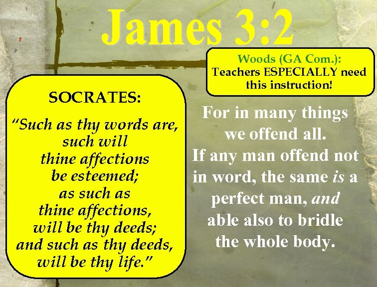 SOCRATES: Woods (GA Com. ): Teachers ESPECIALLY need this instruction! For in many things