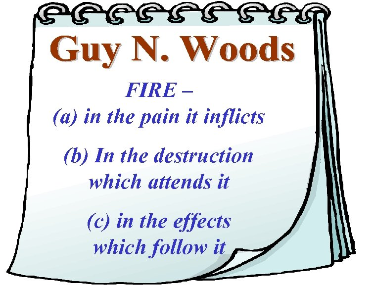 FIRE – (a) in the pain it inflicts (b) In the destruction which attends