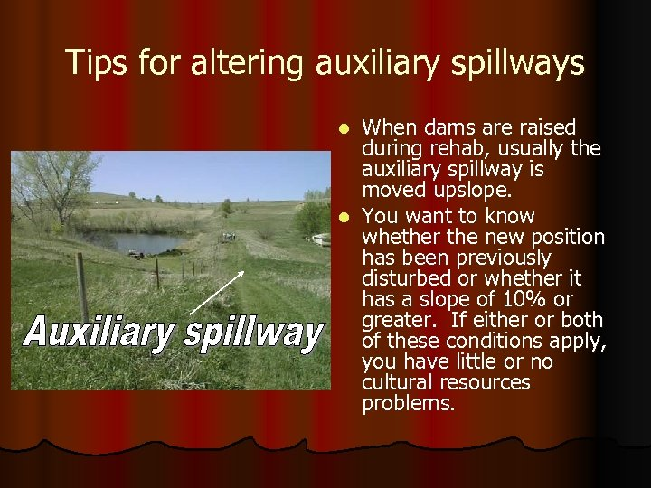 Tips for altering auxiliary spillways When dams are raised during rehab, usually the auxiliary