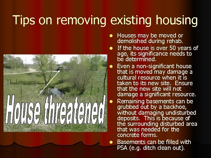 Tips on removing existing housing l l l Houses may be moved or demolished