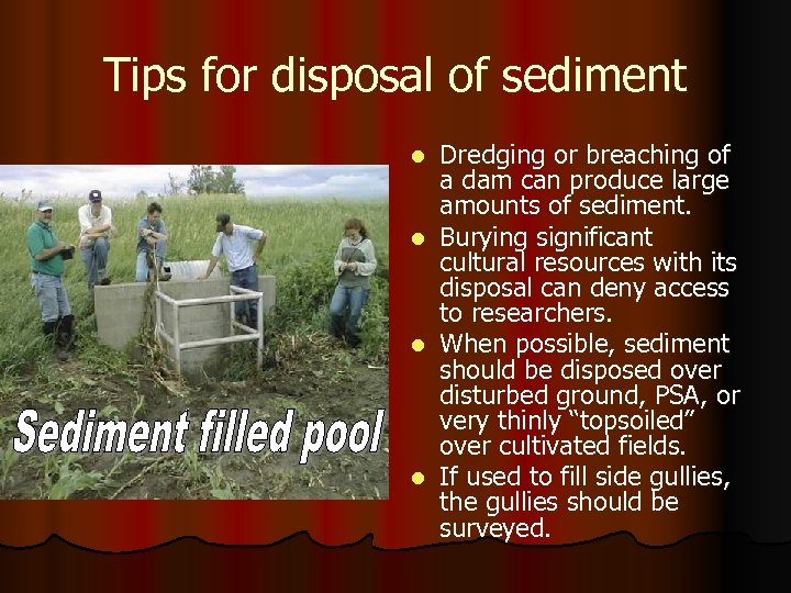Tips for disposal of sediment l l Dredging or breaching of a dam can